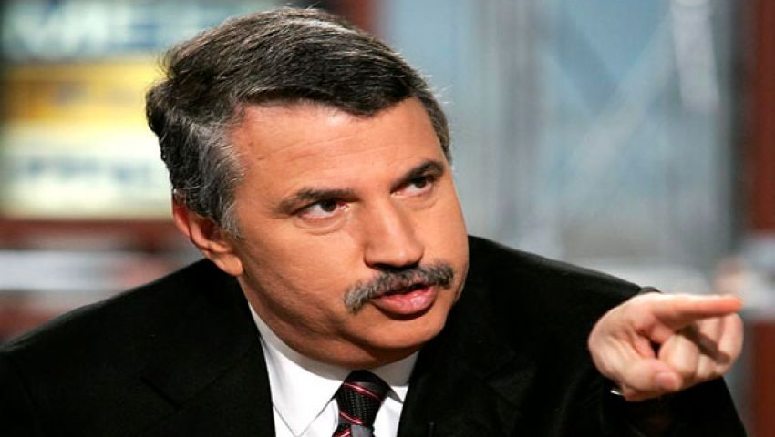 فريدمان: على المصريين تشكيل حكومة وحدة بمشاركة الإسلاميين